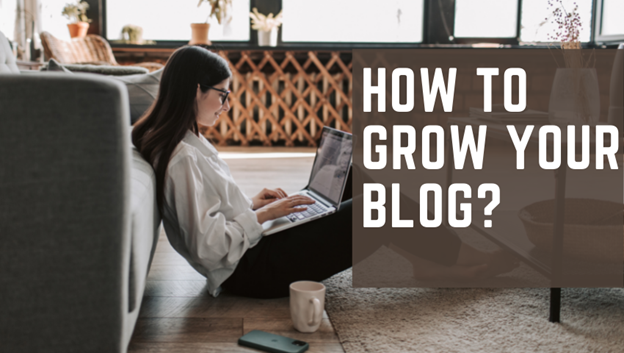 How to grow your blog?